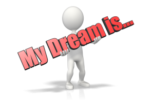 my dream is