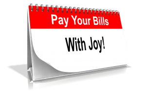 pay your bills with joy