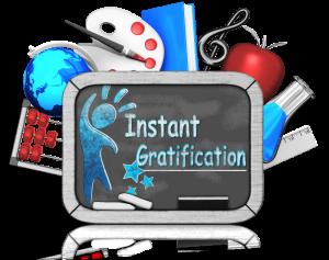 instant gratification2